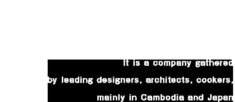 ものづくりで世界を変えるMAGNET GROUP カンボジアと日本を中心に一流のデザイナー、建築家、料理人が集結した会社です